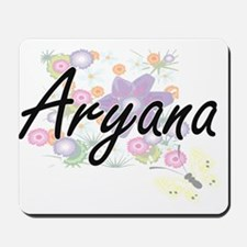 Aryana Artistic Name Design with Flowers Mousepad
