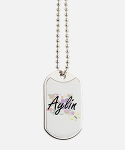 Aylin Artistic Name Design with Flowers Dog Tags