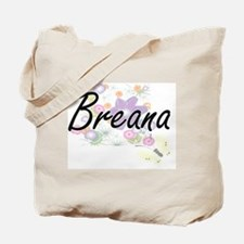 Breana Artistic Name Design with Flowers Tote Bag