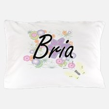 Bria Artistic Name Design with Flowers Pillow Case