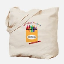 Lets Be Creative Tote Bag