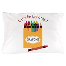 Lets Be Creative Pillow Case