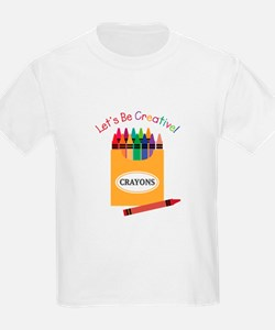 Lets Be Creative T-Shirt