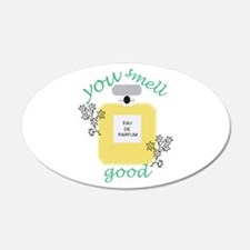 You Smell Good Wall Decal