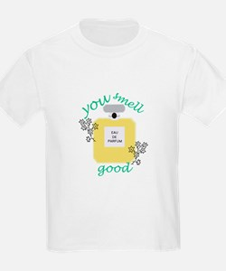 You Smell Good T-Shirt