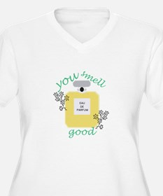 You Smell Good Plus Size T-Shirt