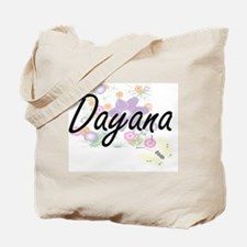 Dayana Artistic Name Design with Flowers Tote Bag