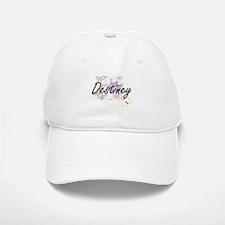 Destiney Artistic Name Design with Flowers Baseball Baseball Cap