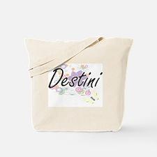 Destini Artistic Name Design with Flowers Tote Bag