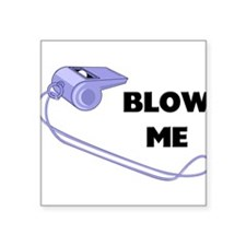 "FIN-whistle-blow-me.png Square Sticker 3"" x 3"""