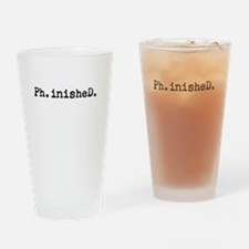 Ph.inisheD. Drinking Glass