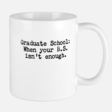 Graduate School BS Mugs