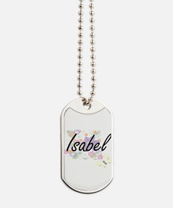Isabel Artistic Name Design with Flowers Dog Tags