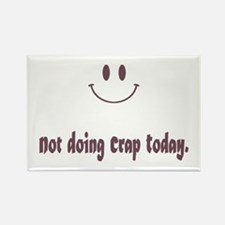 Not Doing Crap Today Magnets