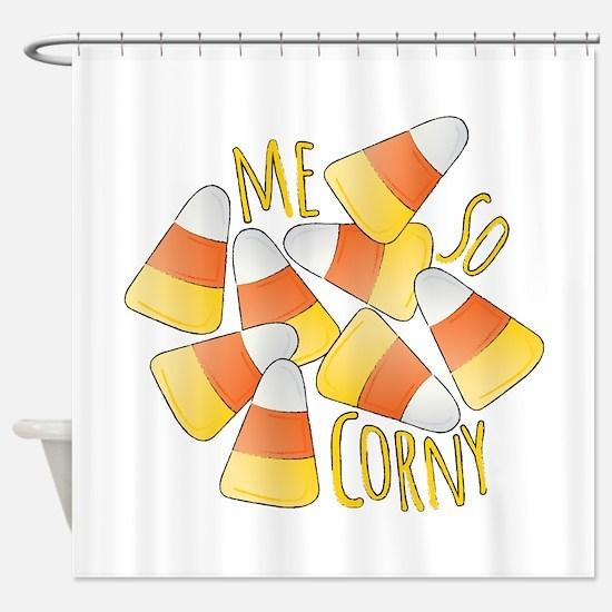 Me So Corny Shower Curtain