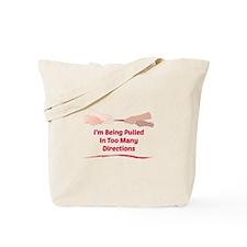 Im Being Pulled Tote Bag