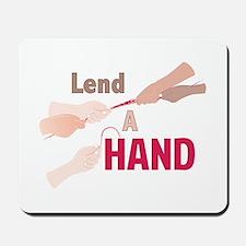 Lend A Hand Mousepad