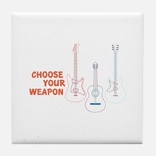 Choose Your Weapon Tile Coaster