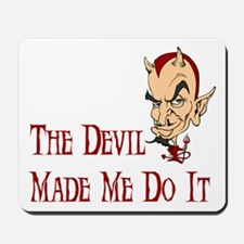 Devil made me do it Mousepad