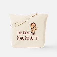 Devil made me do it Tote Bag