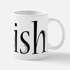 Ish - Mug Mugs