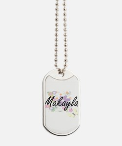 Makayla Artistic Name Design with Flowers Dog Tags