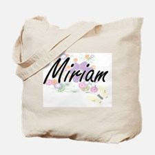 Miriam Artistic Name Design with Flowers Tote Bag