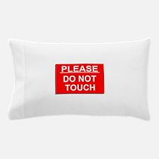 Do Not Touch Pillow Case