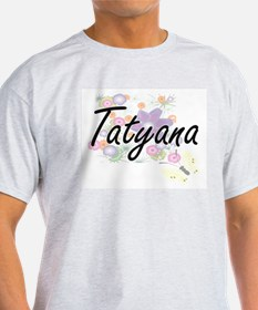 Tatyana Artistic Name Design with Flowers T-Shirt