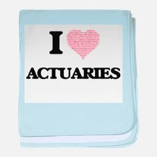 I love Actuaries (Heart made from wor baby blanket