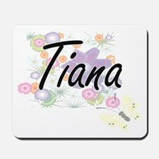 Tiana Artistic Name Design with Flowers Mousepad