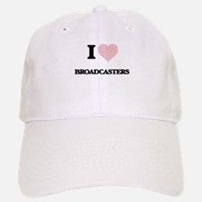 I love Broadcasters (Heart made from words) Baseball Baseball Cap