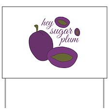 Hey Sugar Plum Yard Sign