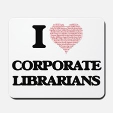 I love Corporate Librarians (Heart made Mousepad