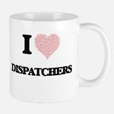 I love Dispatchers (Heart made from words) Mugs