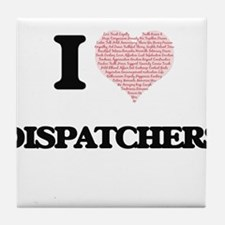 I love Dispatchers (Heart made from w Tile Coaster
