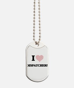 I love Dispatchers (Heart made from words Dog Tags