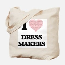 I love Dress Makers (Heart made from word Tote Bag