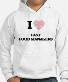 I love Fast Food Managers (Heart Hoodie