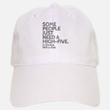 Some People Just Need A High-Five. In The Face Baseball Baseball Cap