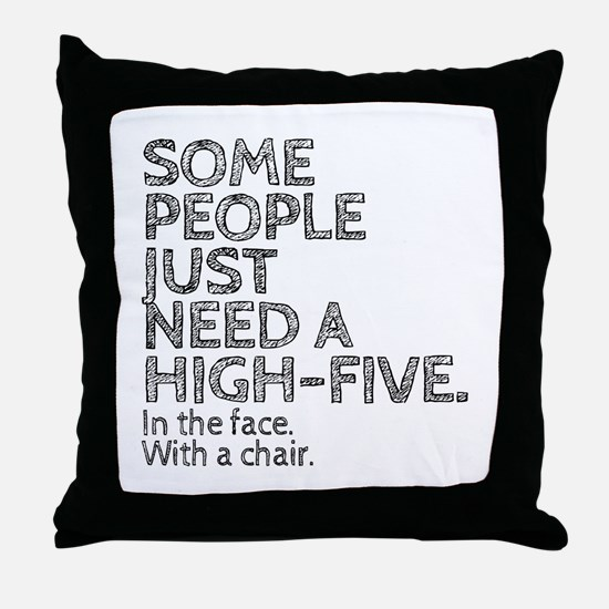 Some People Just Need A High-Five. In Throw Pillow
