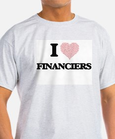 I love Financiers (Heart made from words) T-Shirt