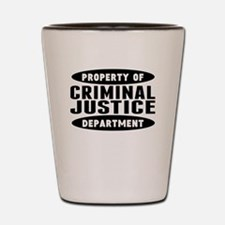 Property Of Criminal Justice Department Shot Glass