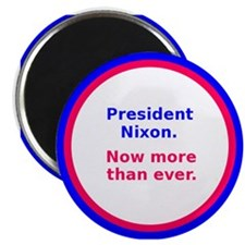 Nixon Now More Than Ever Magnet