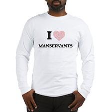 I love Manservants (Heart made Long Sleeve T-Shirt