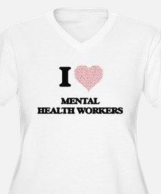 I love Mental Health Workers (He Plus Size T-Shirt