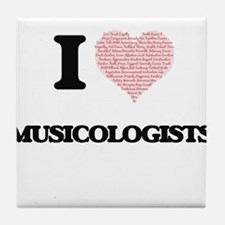 I love Musicologists (Heart made from Tile Coaster