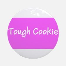 Tough Cookie Breast Cancer Pink for Round Ornament