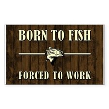 BORN TO FISH... Decal