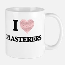 I love Plasterers (Heart made from words) Mugs